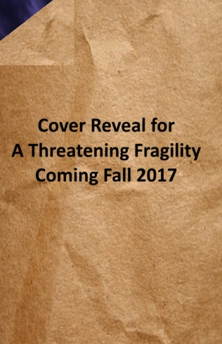 Cover Reveal for A Threatening Fragility 1